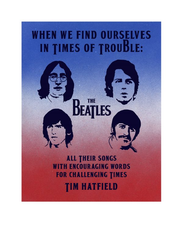 When We Find Ourselves In Times of Trouble: The Beatles: All Their Songs with Encouraging Words