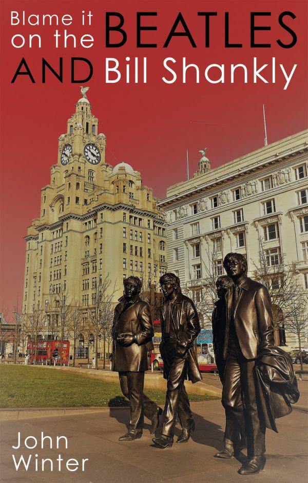 Blame it on the Beatles and Bill Shankly