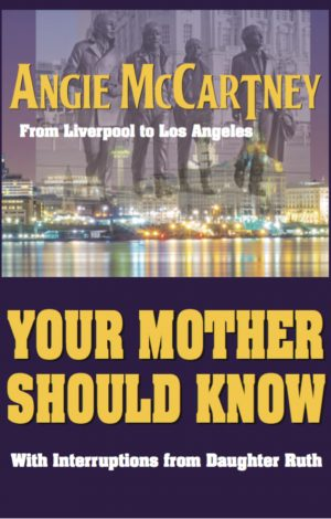 Your Mother Should Know by Angie McCartney